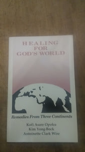 Healing for God's World: Remedies from Three Continents