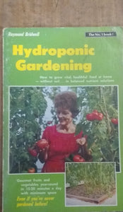 Hydroponic Gardening: How to Grow Vital, Healthful Food at Home - Without Soil... In Balanced Nutrient Solutions