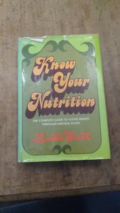 Know Your Nutrition: The Complete Guide to Good Health Through Natural Living