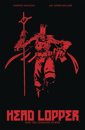 Head Lopper Volume 2: Head Lopper & The Crimson Tower