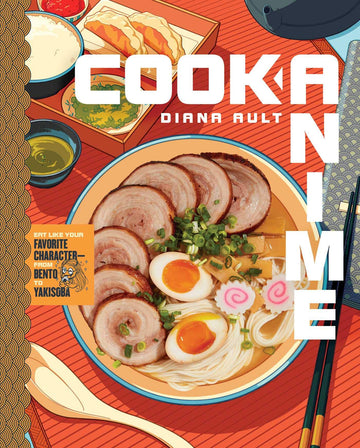 Cook Anime Eat Like Your Favourite Character Hardcover
