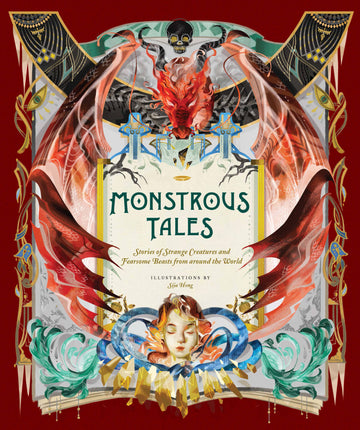 Monstrous Tales: Stories of Strange Creatures and Fearsome Beasts from Around the World