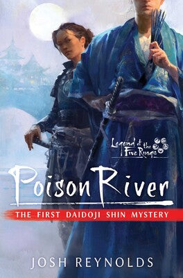 Poison River: Legend of the Five Rings Novel- A Daidoji Shin Mystery Volume 1