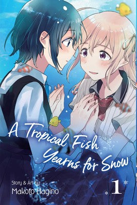 A Tropical Fish Yearns for Snow: Volume 1