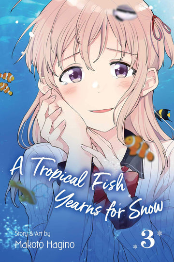 A Tropical Fish Yearns For Snow Volume 3