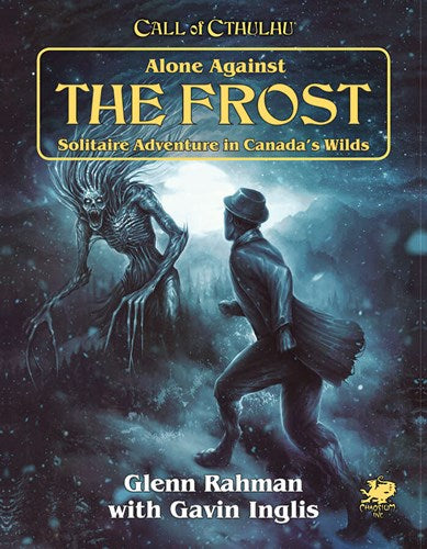 Call of Cthulhu RPG 7th Edition Alone Against The Frost
