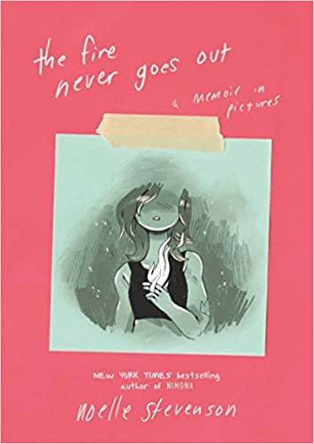 The Fire Never Goes Out A Memoir In Pictures Hardcover