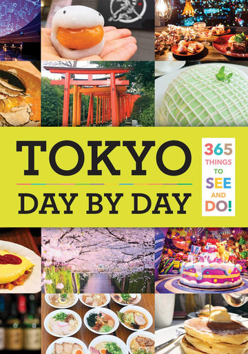 Tokyo Day By Day 365 Things To See And Do!