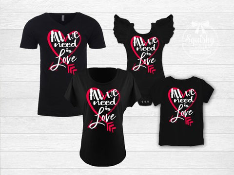 All We Need Is Love Family Matching Tops