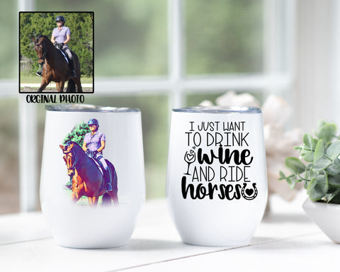 Custom Photo Drink Wine And Rise Horses Wine Tumbler