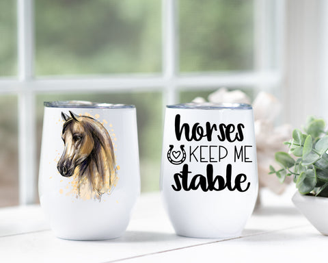 Custom Photo Horses Keep Me Stable Wine Tumbler