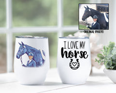 Custom Photo I love My Horse Wine Tumbler