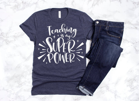 Teaching Is My Super Power Shirt