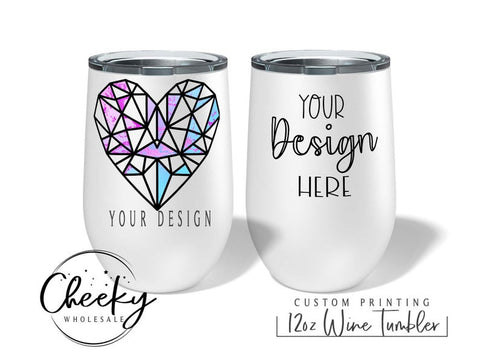 Custom Logo Wine Tumblers 5 PIECE MINIMUM, Any Design of your choice