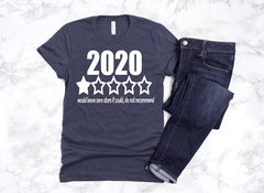 2020 Would Not Recommend Funny Quarantine Shirt