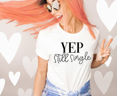 Still Single Valentine Women's Shirt