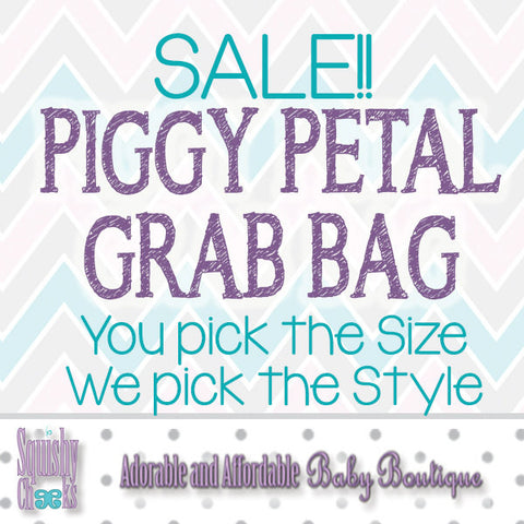 Piggy Petal Grab Bag SALE! You pick the size and we pick the style!