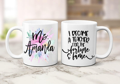 Personalized I Became a Teacher for the Future & Fame Coffee Mug