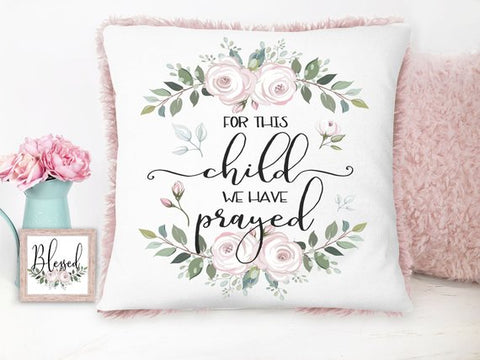 For This Child We Have Prayed Plush Pillow