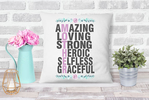 Amazing, Loving, Strong, Heroic, Selfless, and Graceful Mother Pillow Case