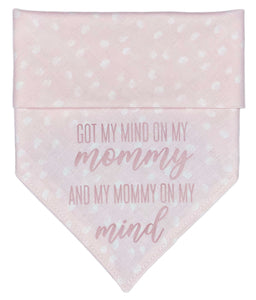 Got My Mind On My Mommy Pink Dog Bandana