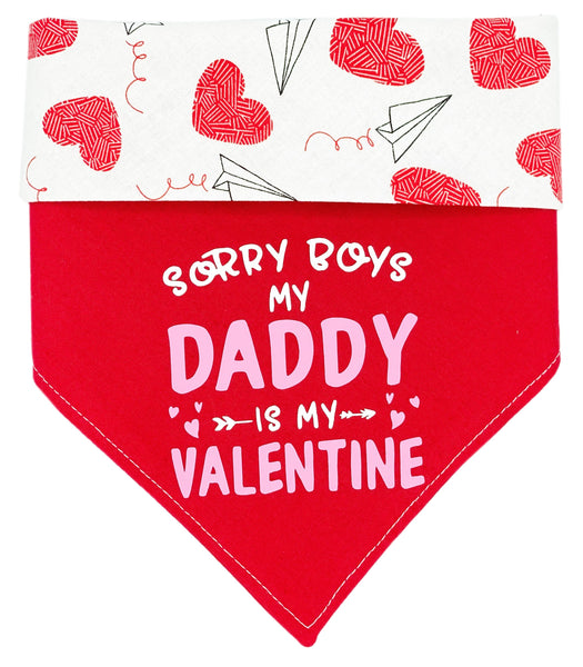 Sorry Boys, My Daddy Is My Valentine Reversible Dog Bandana