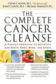 Complete Cancer Cleanse:  A Proven Program to Detoxify and Renew Body, Mind and Spirit