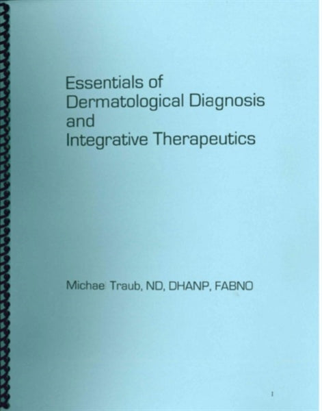 Essentials of Dermatological Diagnosis and Integrative Therapeutics