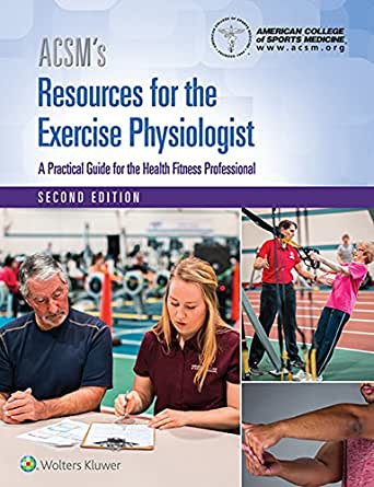 ACSM's Resources for the Exercise Physiologist, 2nd ed.