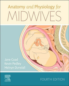 Anatomy & Physiology for Midwives, 4th ed.