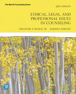 Ethical, Legal, and Professional Issues in Counseling, 6th ed.