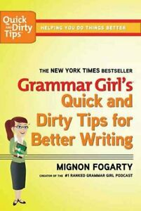 Grammar Girl's Quick & Dirty Tips for Better Writing (USED)