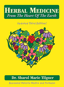 Herbal Medicine from the Heart of the Earth, 3rd ed.