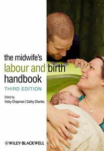 Midwife's Labour and Birth Handbook, 3rd ed.