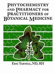 Phytochemistry & Pharmacy for Practitioners of Botanical Medicine