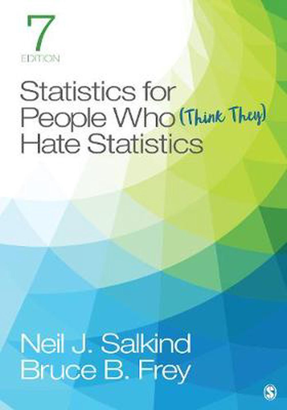 Statistics for People Who (think they) Hate Statistics, 7th ed.