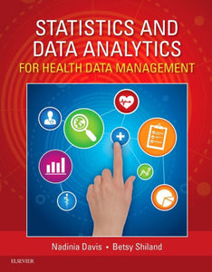 Statistics and Data Analytics for Health Data Management