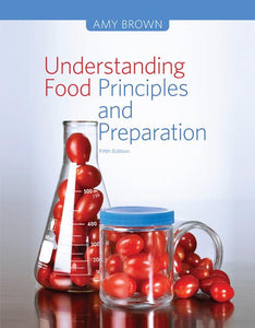 Understanding Food Principles and Preparation, 5th ed. (USED only)