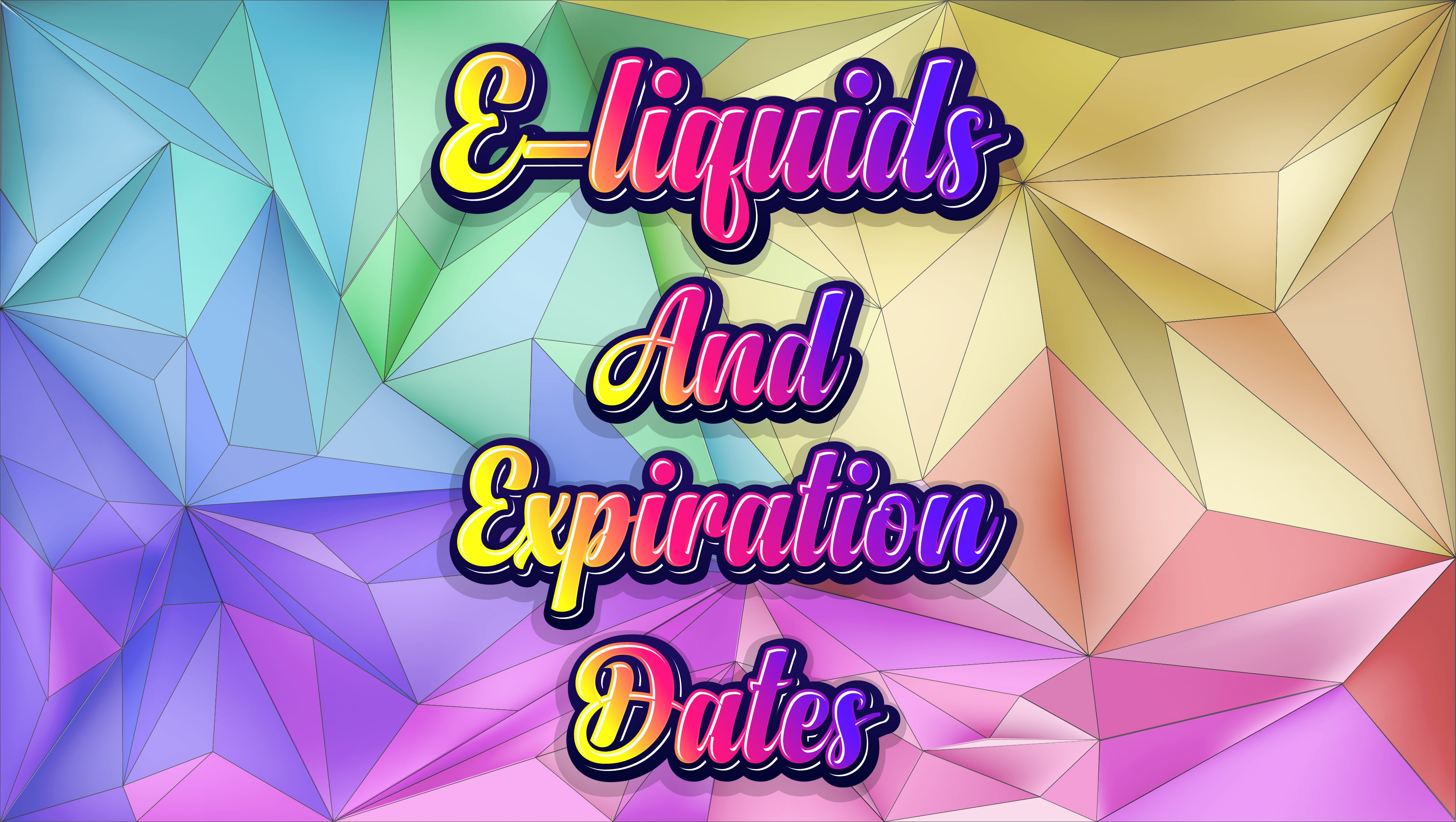A Beginner Vaper's Guide to E-Liquids and Expiration Dates