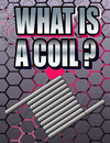What is a Coil?