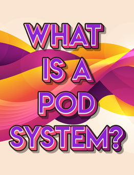 The Basics of Pods & Pod Systems