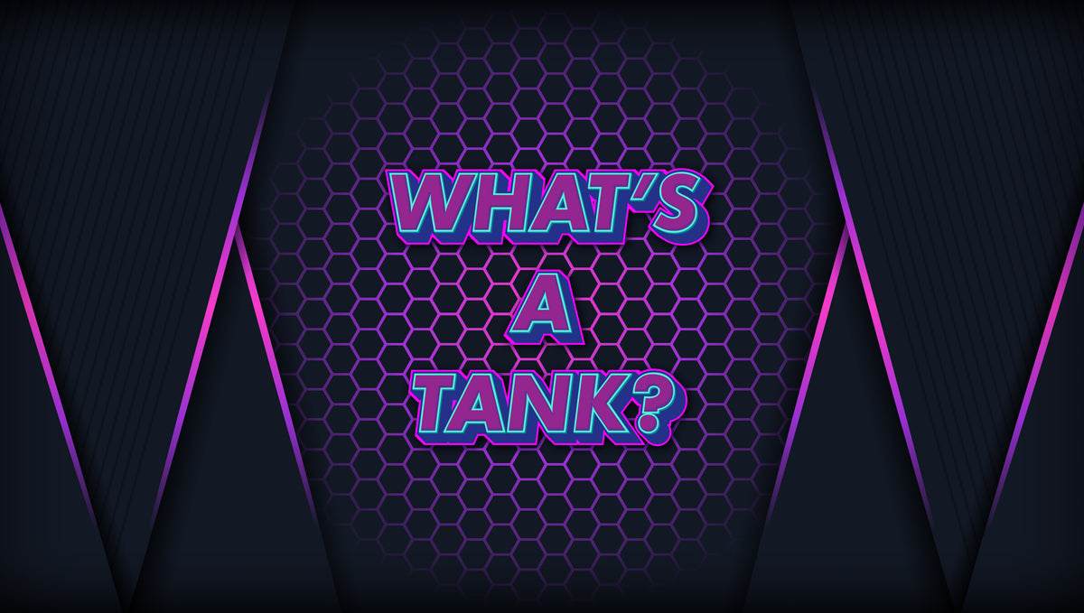 What is a Tank?