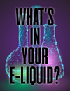 What is in E-Liquids?