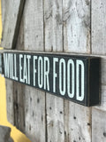 Will Eat For Food Sign