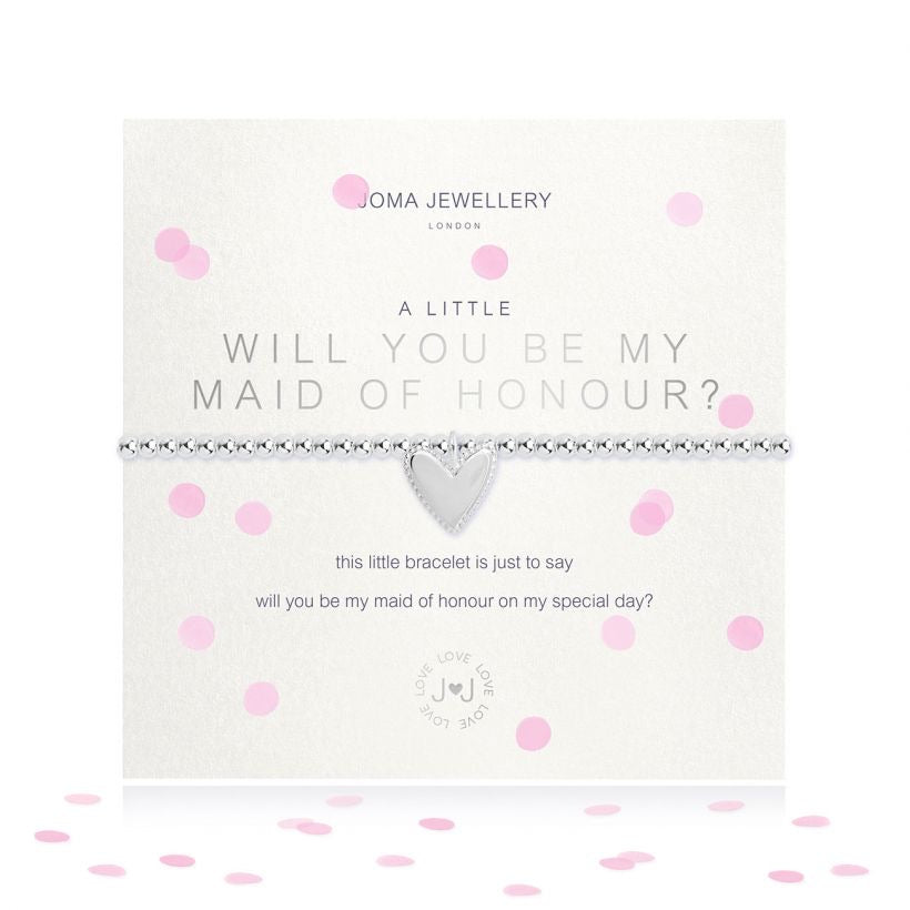 A LITTLE WILL YOU BE MY MAID OF HONOUR? - BRACELET