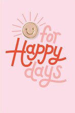 Load image into Gallery viewer, The Good Twin Co - Happy Day Pin