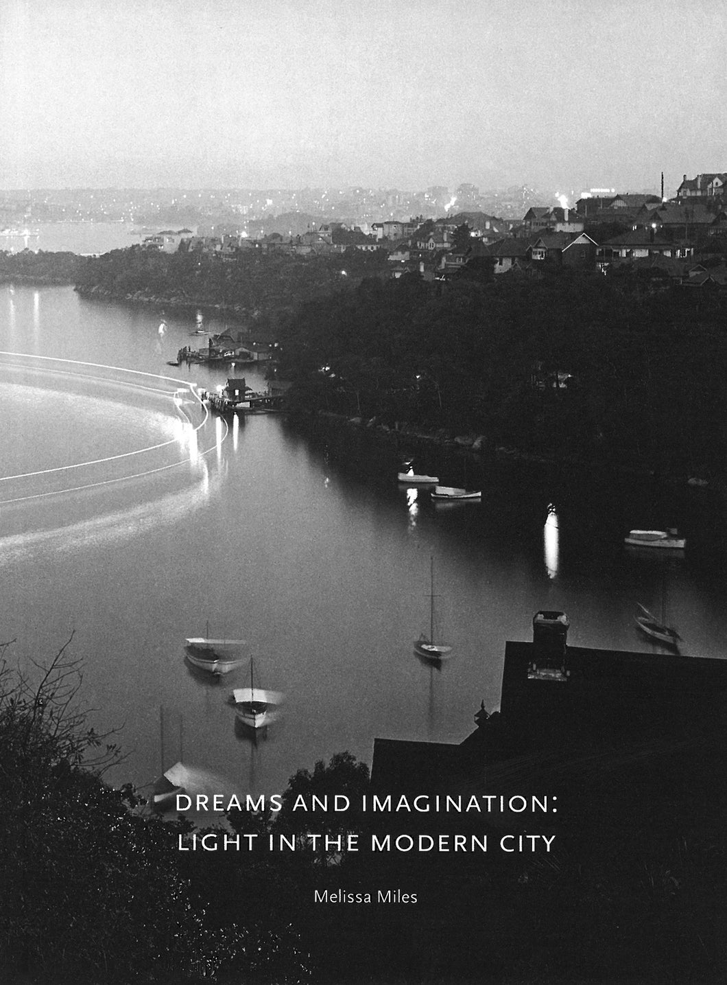 Dreams and Imagination: Light in the Modern city by Melissa Miles