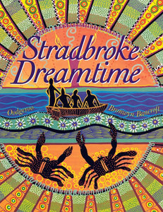 Stradbroke Dreamtime Delux Edition by Oodgeroo and Bronwyn Bancroft