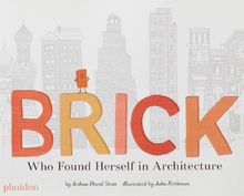 Load image into Gallery viewer, Brick who found herself in architecture by Joshua David Stein