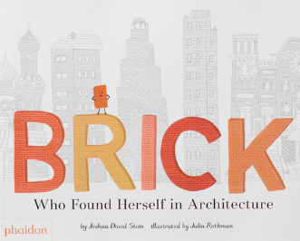 Brick who found herself in architecture by Joshua David Stein